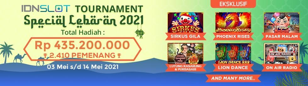 IDNSLOTS TOURNAMENT SPECIAL LEBARAN 2021